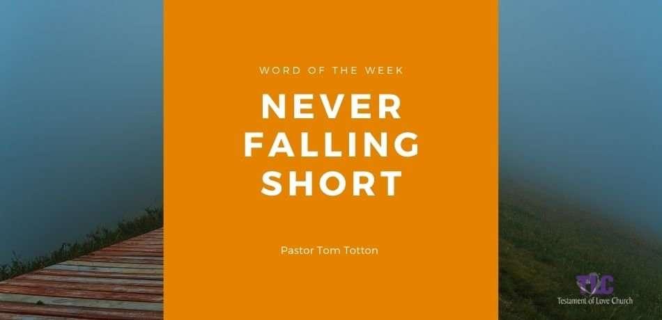 Never Falling Short